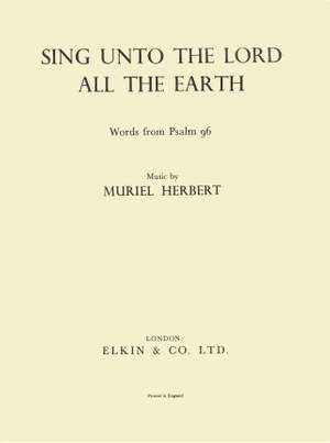 Muriel Herbert: Sing Unto The Lord All The Earth