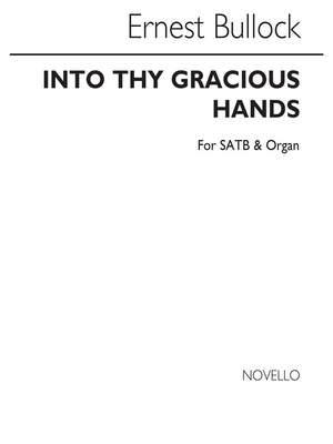 Ernest Bullock: Into Thy Gracious Hands