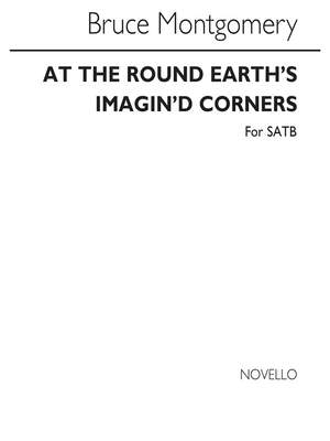 Bruce Montgomery: At The Round Earth's Imagin'd Corners