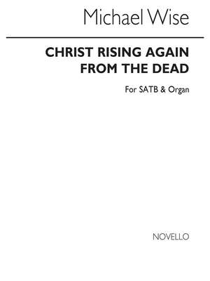 Michael Wise: Wise Christ Rising Again Ssatb