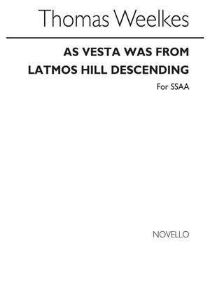 Thomas Weelkes: As Vesta Was From Latmos Hill Descending (SSAA)