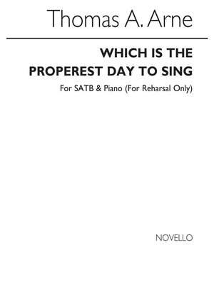Thomas Augustine Arne: Arne Which Properst Day Sing Satb/Pf