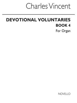Charles J. Vincent: Devotional Voluntaries Book 4 (Two Stave)