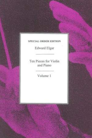 Edward Elgar: Ten Pieces For Violin And Piano Volume 1