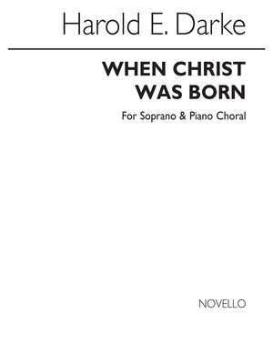 Harold E. Darke: When Christ Was Born