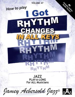 Aebersold, Jamey: Volume 47 I Got Rhythm (with audio)