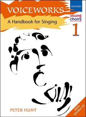 Voiceworks 1: A Handbook for Singing