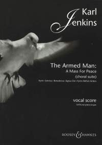Karl Jenkins: The Armed Man (A Mass for Peace) Choral Suite