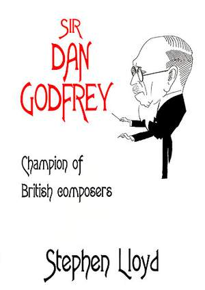 Stephen Lloyd: Sir Dan Godfrey