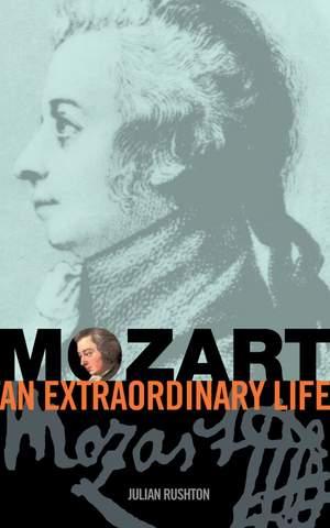 Julian Rushton: Mozart: an extraordinary life Product Image