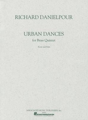 Richard Danielpour: Urban Dances for Brass Quintet