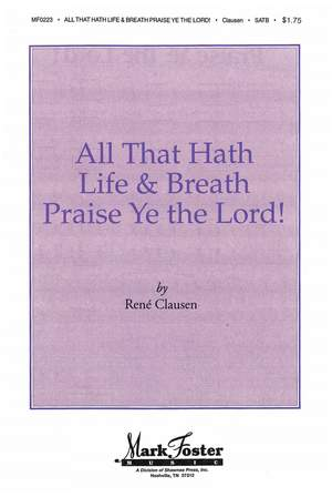 René Clausen: All that Hath Life & Breath, Praise Ye the Lord!