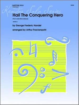 Georg Friedrich Händel: Hail The Conquering Hero (From Judas Maccabaeus)