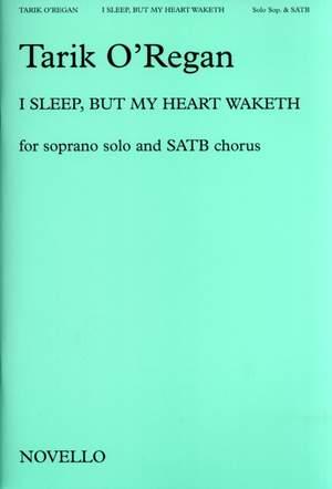 Tarik O'Regan: I Sleep, But My Heart Waketh