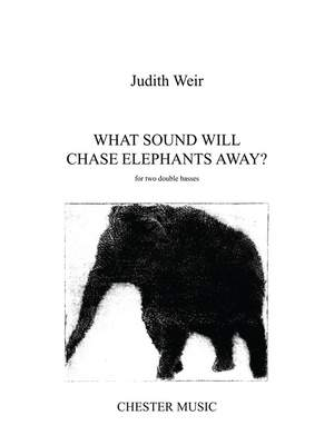 Judith Weir: What Sound Will Chase Elephants Away?
