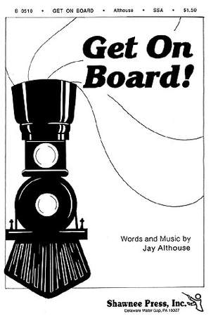 Jay Althouse: Get on Board