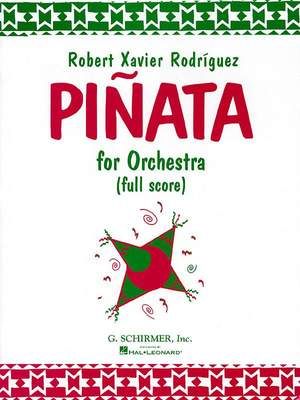 Robert Xavier RodrÝguez: Piñata for Orchestra
