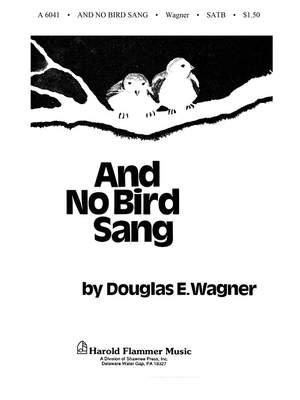 Douglas E. Wagner: And No Bird Sang