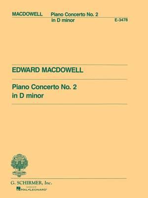 Edward MacDowell: Piano Concerto No.2 In D Minor