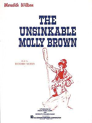 Meredith Willson: Unsinkable Molly Brown