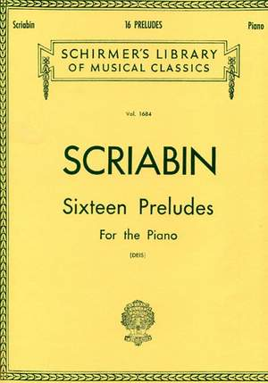 Alexander Scriabin: Sixteen Preludes For Piano