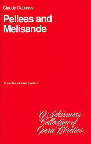 Claude Debussy: Pelleas And Melisande