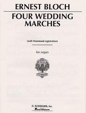 Ernest Bloch: Four Wedding Marches