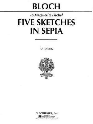 Ernest Bloch: Five Sketches In Sepia
