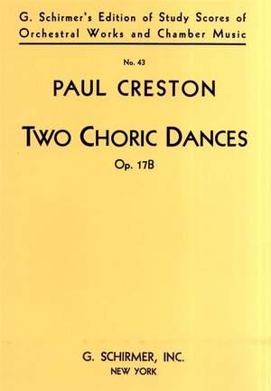 Paul Creston: 2 Choric Dances, Op. 17b