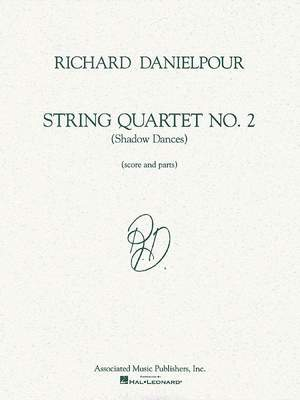 Richard Danielpour: String Quartet No. 2 (Shadow Dances)