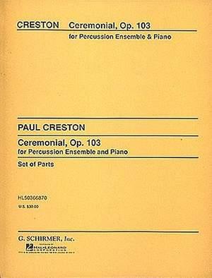 Paul Creston: Ceremonial, Op. 103