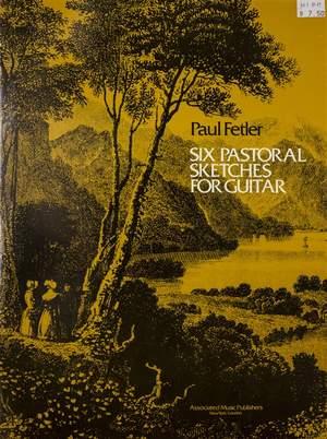 Paul Fetler: 6 Pastoral Sketches