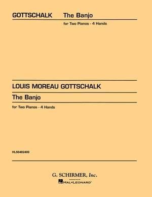 Louis Moreau Gottschalk: Banjo