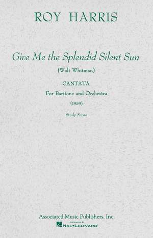 Roy Harris: Give Me the Splendid Silent Sun (1959)