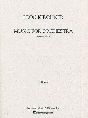 Leon Kirchner: Music for Orchestra (1988 Revision)