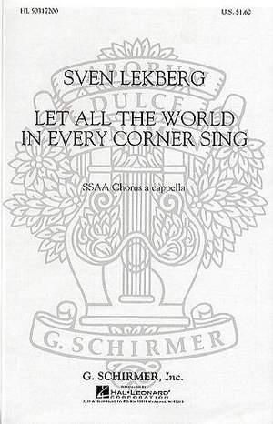 S Lekberg: Let All The World In Every Corner Sing