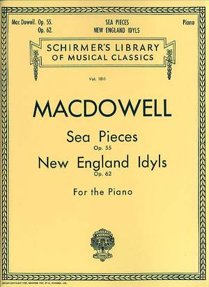 Edward MacDowell: Sea Pieces Op.55/New England Idylls Op.62
