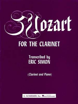 Wolfgang Amadeus Mozart: Mozart for the Clarinet