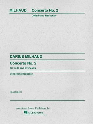 Darius Milhaud: Concerto No.2 For Cello And Orchestra