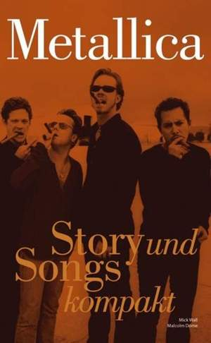 Mick Wall/Malcolm Dome: Metallica - Story Und Songs Kompakt
