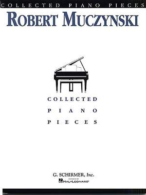 Robert Muczynski: Collected Piano Pieces