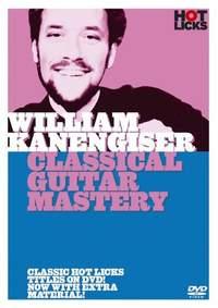 William Kanengiser: William Kanengiser - Classical Guitar Mastery