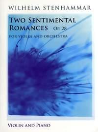 Wilhelm Stenhammer: Two Sentimental Romances Op.28