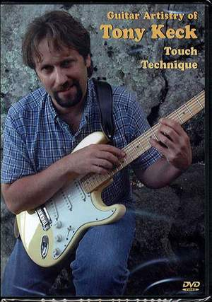 Tony Keck: Guitar Artistry Of Tony Keck - Touch Technique