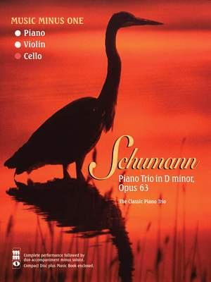 Schumann: Piano Trio No. 1 in D minor, Op. 63