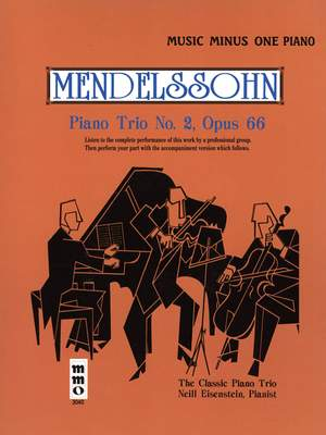 Felix Mendelssohn Bartholdy: Piano Trio No. 2 in C Minor, Op. 66