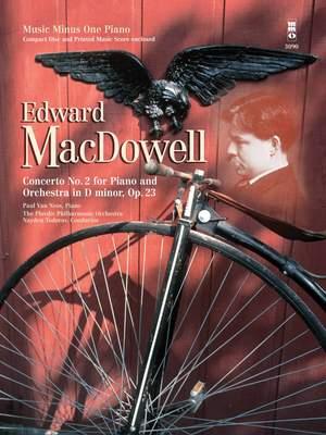 Edward MacDowell: Concerto No. 2 in D Minor, Op. 23