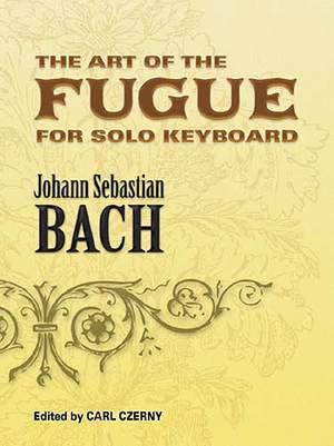 Johann Sebastian Bach: The Art Of The Fugue For Solo Keyboard