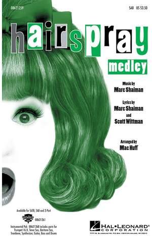 Marc Shaiman_Scott Wittman: Hairspray Medley (SAB)