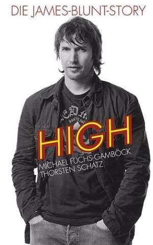 Michael Fuchs-Gambock: High - Die James-Blunt-Story